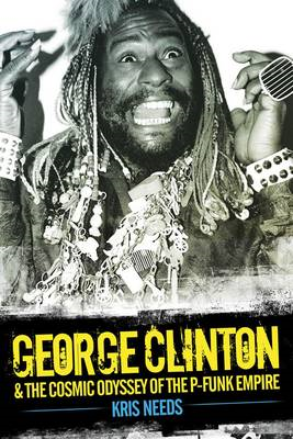 George Clinton and the Cosmic Odyssey of the P-Funk Empire (BOK)