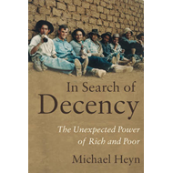 In Search of Decency: The Unexpected Power of Rich and Poor (BOK)