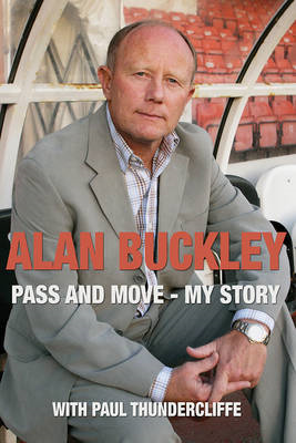 Alan Buckley: Pass and Move (BOK)