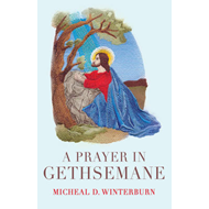 A Prayer in Gethsemane (BOK)