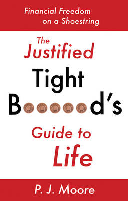 Justified Tight B****rd's Guide to Life (BOK)