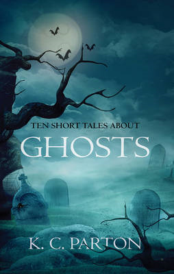 Ten Short Tales About Ghosts (BOK)
