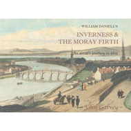 William Daniell's Inverness & the Moray Firth (BOK)