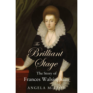 The Brilliant Stage: The Story of Frances Walsingham (BOK)