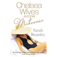 Chelsea Wives and Their Mistresses: 'One Needs Variety in Life' (BOK)