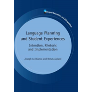 Language Planning and Student Experiences: Intention, Rhetoric and Implementation (BOK)