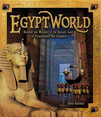 Egyptworld: Discover the Ancient Land of Tutankhamun and Cleopatra (BOK)
