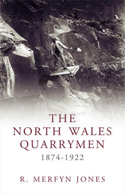 North Wales Quarrymen, 1874-1922 (BOK)