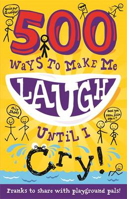 500 Ways to Make Me Laugh Until I Cry! (BOK)
