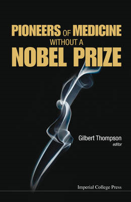 Pioneers Of Medicine Without A Nobel Prize (BOK)