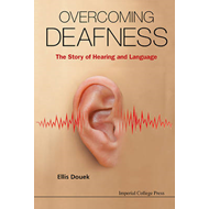 Overcoming Deafness: The Story Of Hearing And Language (BOK)