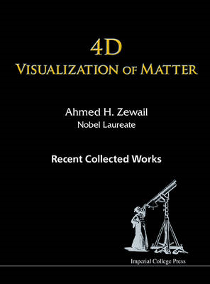 4d Visualization Of Matter: Recent Collected Works Of Ahmed (BOK)