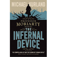 The Infernal Device (A Professor Moriarty Novel) (BOK)