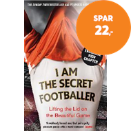 Produktbilde for I Am The Secret Footballer - Lifting the Lid on the Beautiful Game (BOK)