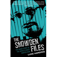 The Snowden files - the inside story of the world's most wanted man (BOK)