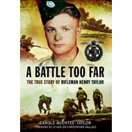 A Battle Too Far: The True Story of Rifleman Henry Taylor (BOK)