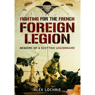 Fighting for the French Foreign Legion (BOK)