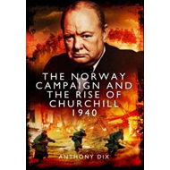 Norway Campaign and the Rise of Churchill 1940 (BOK)