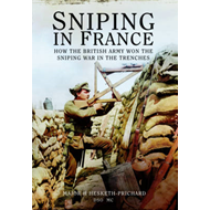 Sniping in France: Winning the Sniping War in the Trenches (BOK)