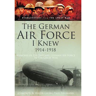 The German Airforce I Knew 1914-1918 (BOK)