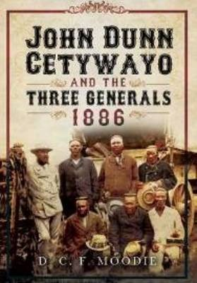 John Dunn Cetywayo and the Three Generals 1861-1879 (BOK)