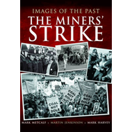 Images of the Past: The Miners' Strike (BOK)