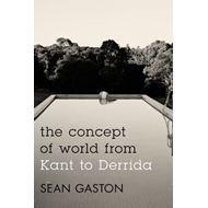 The Concept of World from Kant to Derrida (BOK)