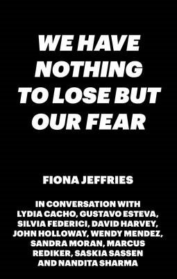 Nothing to Lose but Our Fear (BOK)
