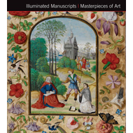 Illuminated Manuscripts Masterpieces of Art (BOK)