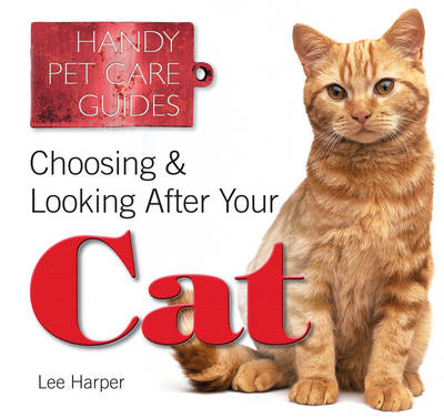 Choosing and Looking After Your Cat (BOK)