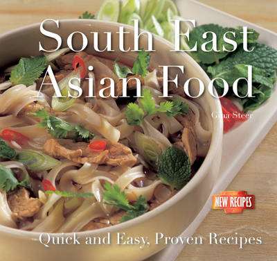 South East Asian Food: Quick and Easy, Proven Recipes (BOK)