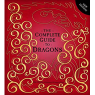 The Complete Guide To Dragons (BOK)