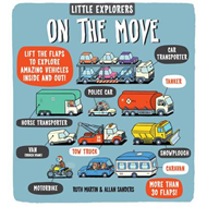 Little Explorers: On the Move (BOK)