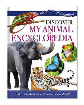 Wonders of Learning: Discover My Animal Encyclopedia (BOK)