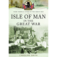 Isle of Man in the Great War (BOK)