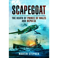Scapegoat - the Death of Prince of Wales and Repulse (BOK)