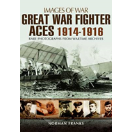 Great War Fighter Aces 1914 - 1916 (BOK)