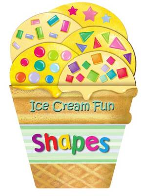 Ice Cream Fun: Shapes (BOK)