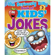 Seriously Silly Book of Kids' Jokes (BOK)