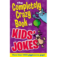 Completely Crazy Book of Kids' Jokes (BOK)