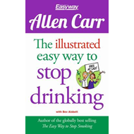 Allen Carr: The Illustrated Easyway to Stop Drinking (BOK)