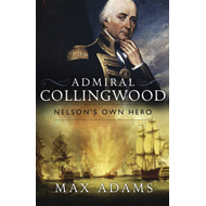 Admiral Collingwood: Nelson's Own Hero (BOK)
