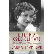 Life in a Cold Climate: Nancy Mitford the Biography (BOK)