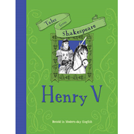Tales from Shakespeare... Henry V (BOK)
