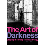 Art of Darkness: Staging the Philip Pullman Trilogy (BOK)