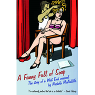 A Fanny Full of Soap: The Story of a West End Musical (BOK)