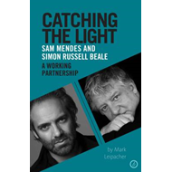 Catching the Light: Simon Russell Beale and Sam Mendes (BOK)