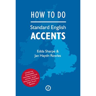 How to Do Standard English Accents (BOK)