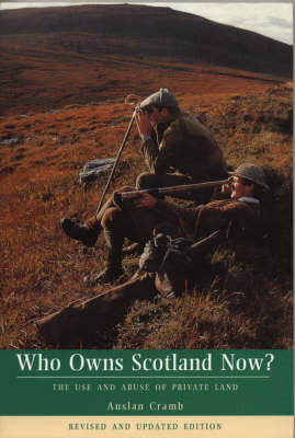 Who Owns Scotland Now?: Use and Abuse of Private Land (BOK)