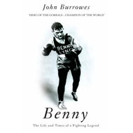 Benny: The Life and Times of a Fighting Legend (BOK)